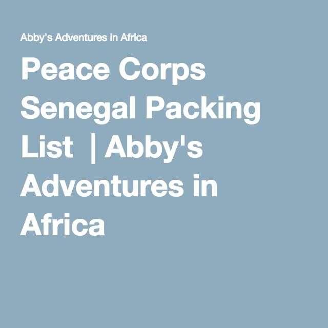 Peace Corps Senegal Packing List Peace corps, Peace and Africa - peace corps resume