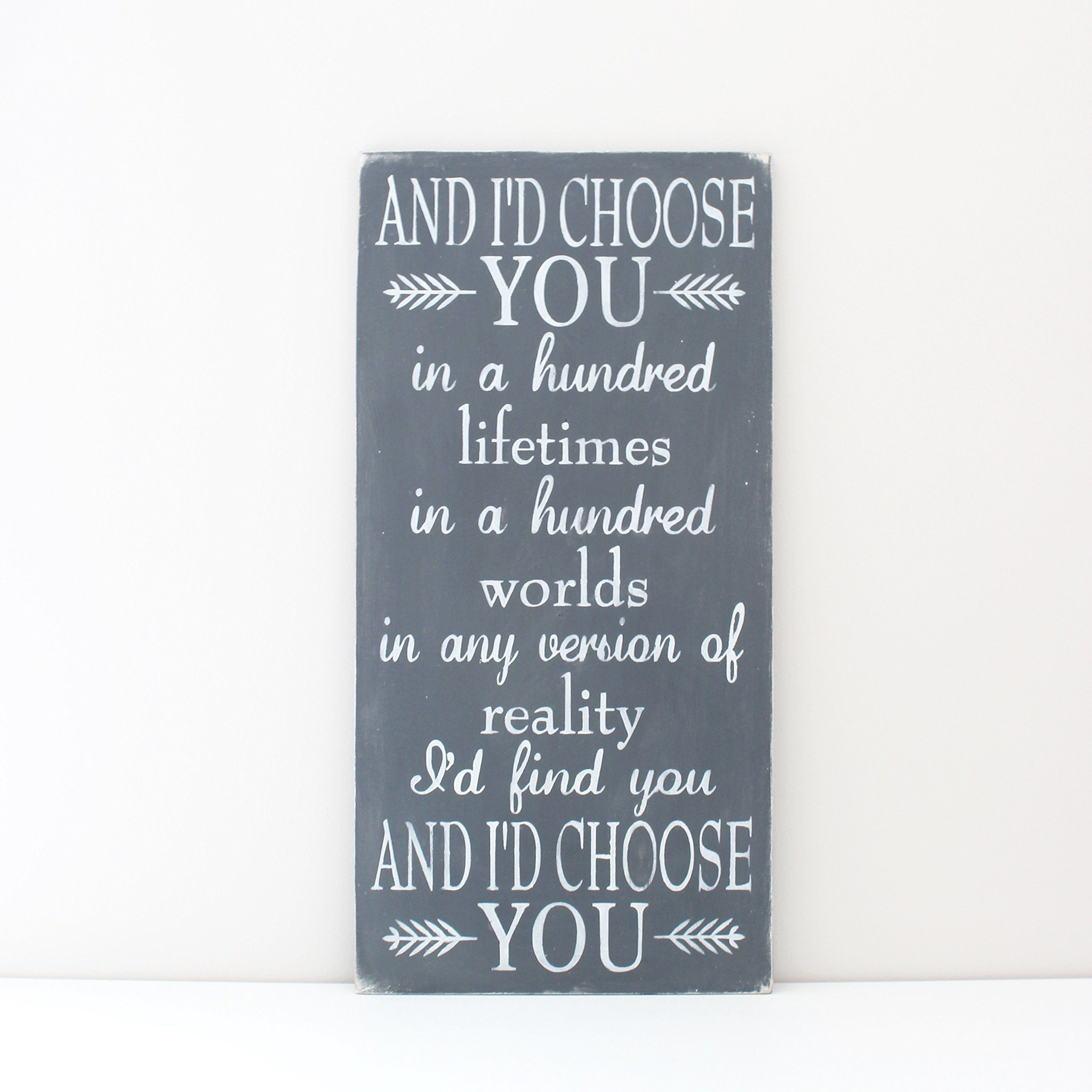 Love Quote Signs And I'd Choose You Wood Quote Signthis Is A Wood Sign With A