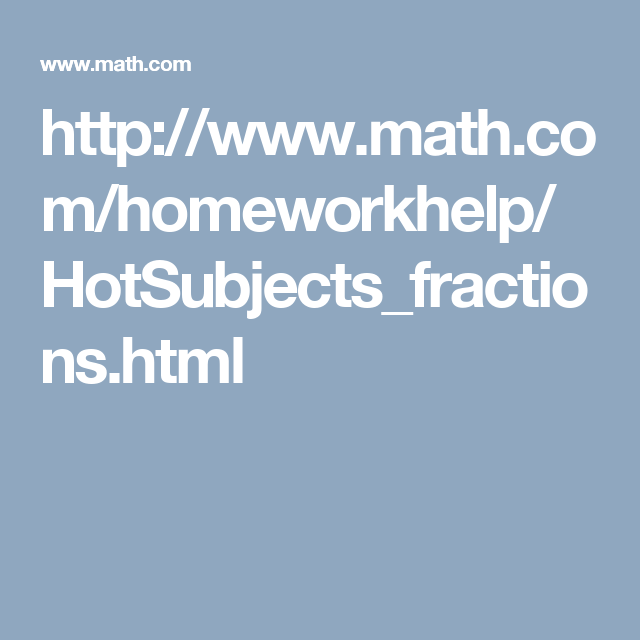 RESOURCE 9: Web 2.0 practicing fraction basics. http://www.math.com/homeworkhelp/HotSubjects_fractions.html