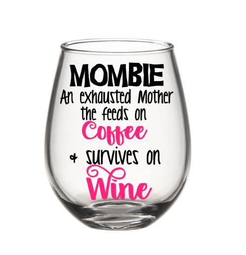 Mombie Wine Glass Mom Wine Glass Funny Wine Glass Mother S Day Wine Glass Wine Glass Sayings Funny Wine Glass Mom Wine Glass