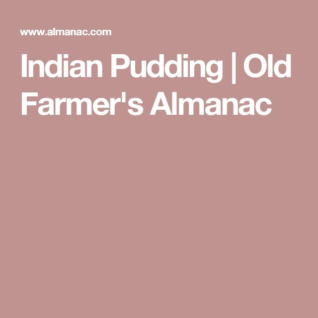 Indian Pudding | Old Farmer's Almanac