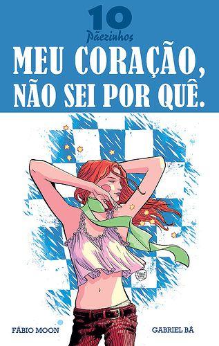 Meu Coração, Não Sei Por Quê, by Fábio Moon and Gabriel Bá
