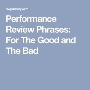 Performance Review Phrases For The Good And Bad