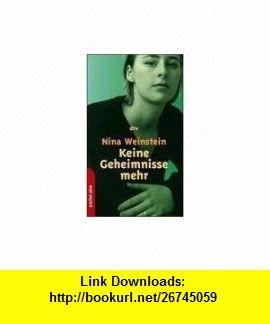 Keine Geheimnisse mehr. (9783423781251) Nina Weinstein , ISBN-10: 3423781254  , ISBN-13: 978-3423781251 ,  , tutorials , pdf , ebook , torrent , downloads , rapidshare , filesonic , hotfile , megaupload , fileserve