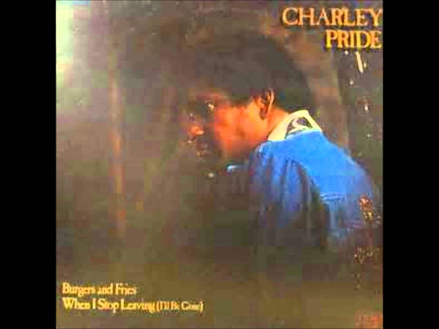 Charlie Pride Hits Great charley pride - burger and fries | favorite music | pinterest