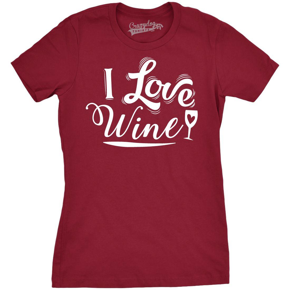I love wine funny womens tshirt cool cute mom drinking