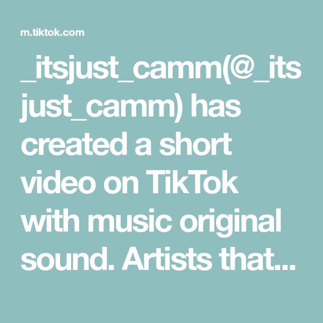 Itsjust Camm Itsjust Camm Has Created A Short Video On Tiktok With Music Original Sound Artists That Make My Soul Cry Trll M R B Artists Music Good Music