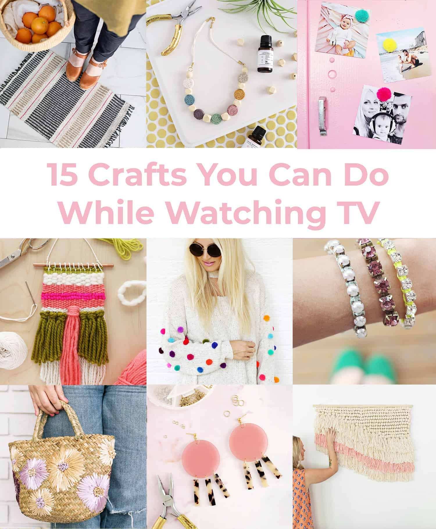 15 Crafts You Can Do While Watching Tv Craft Night Easy Crafts