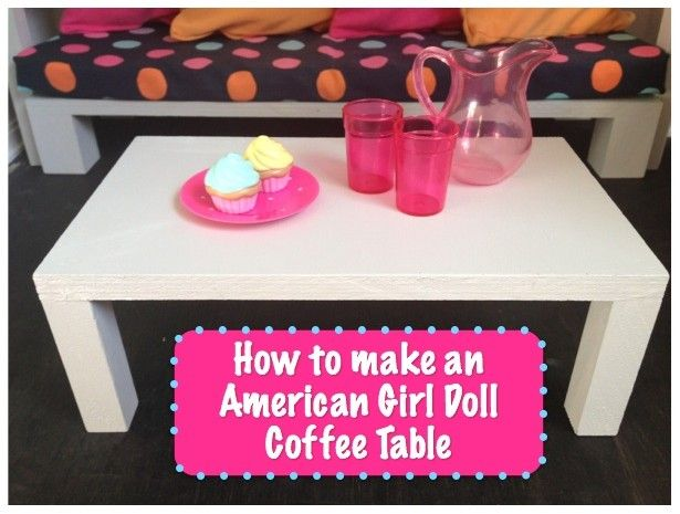 American Girl Coffee Table: Living Room Set Series Part 4 | AG -18 ...