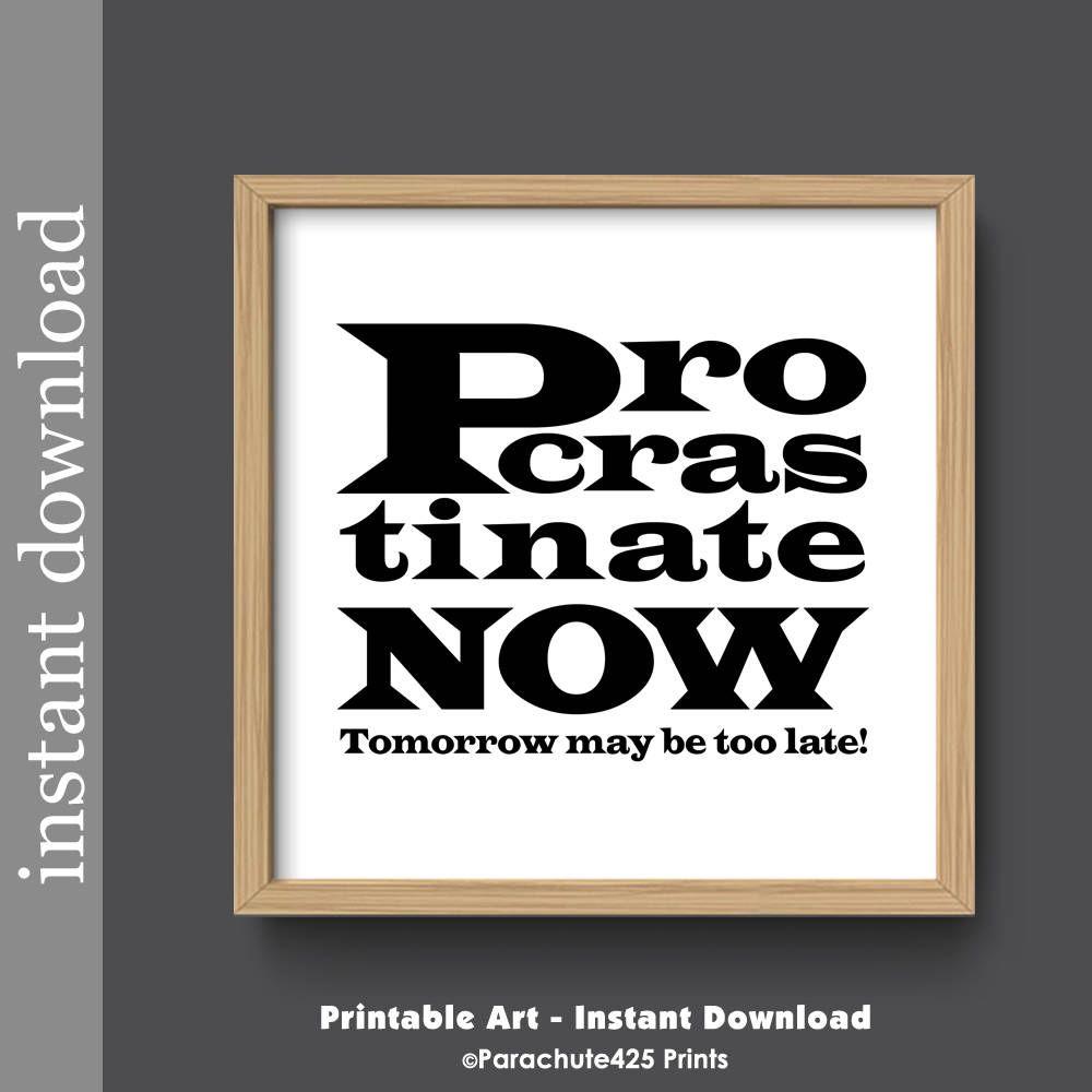 Procrastinate Now, Office Printable, Office Wall Art, Dorm Wall Art,  Procrastination,