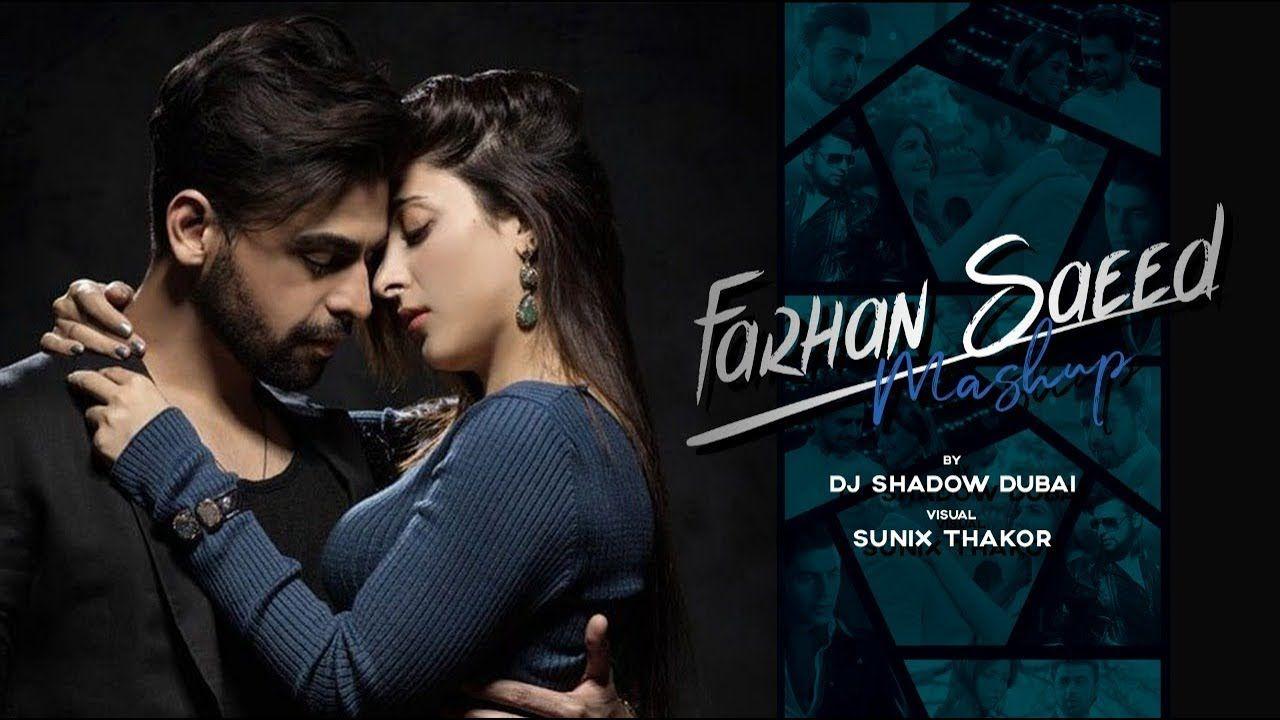 Farhan Saaed Mashup DJ Shadow Dubai Biggest Hits