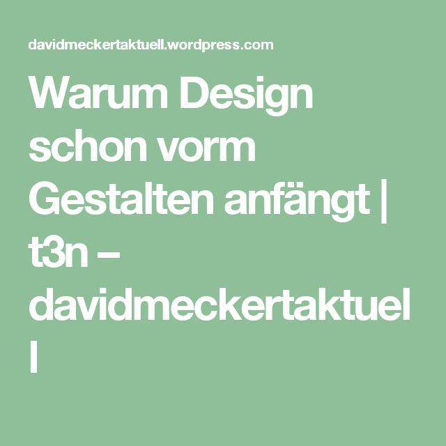 Warum Design schon vorm Gestalten anfängt | t3n – davidmeckertaktuell: