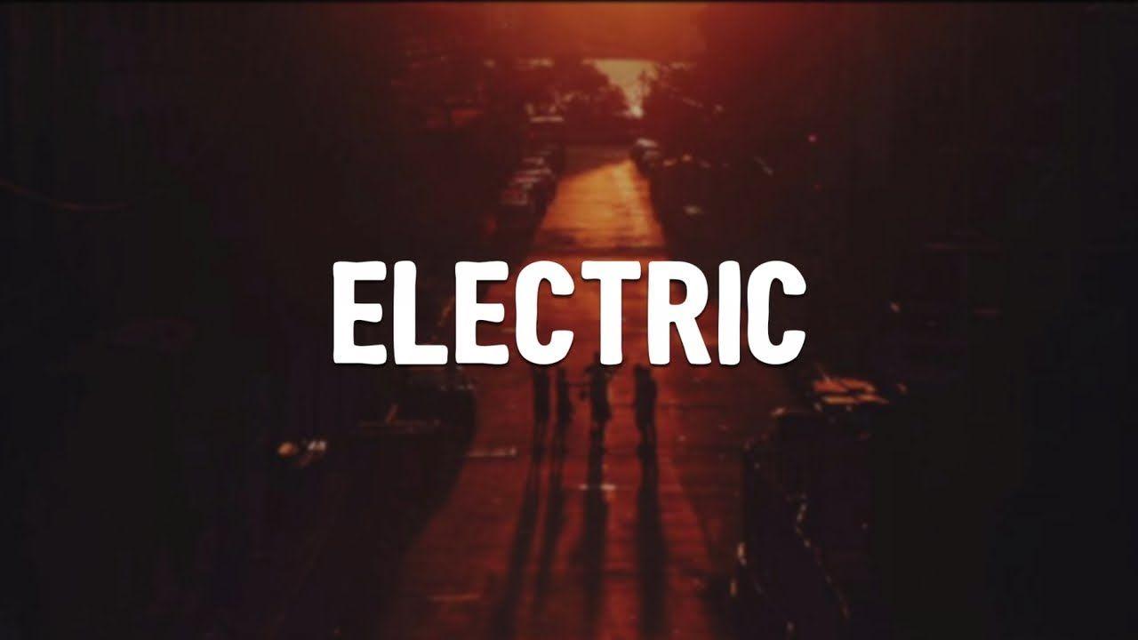 Electric Lyrics Ryan Riback Remix Khalid Lyrics Khalid Lyrics