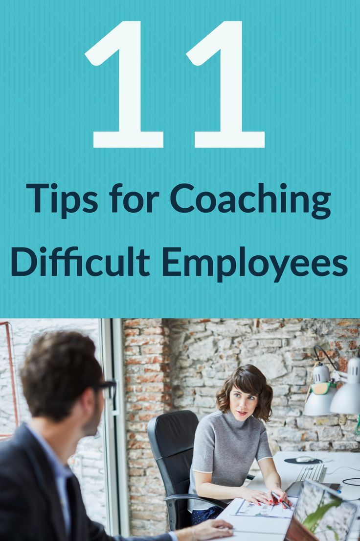 11 Tips for Coaching Difficult Employees Difficult