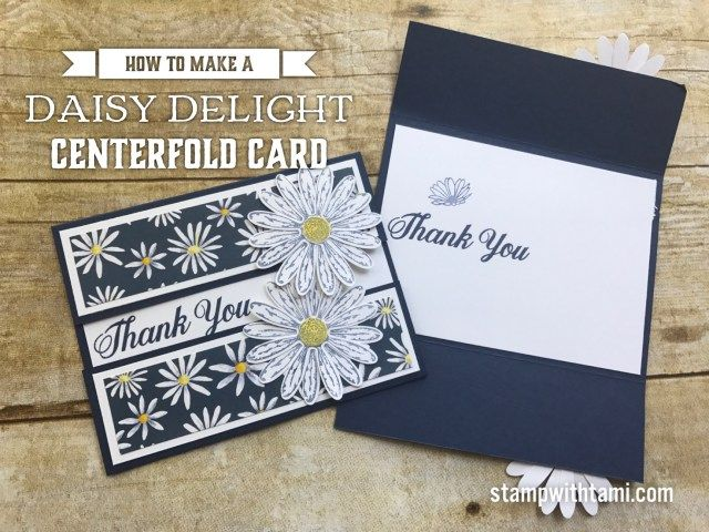 ONLINE CLASS & VIDEO: Gorgeous Daisy Delight Centerfold Card | Stampin Up Demonstrator - Tami White - Stamp With Tami Crafting and Card-Making Stampin Up blog