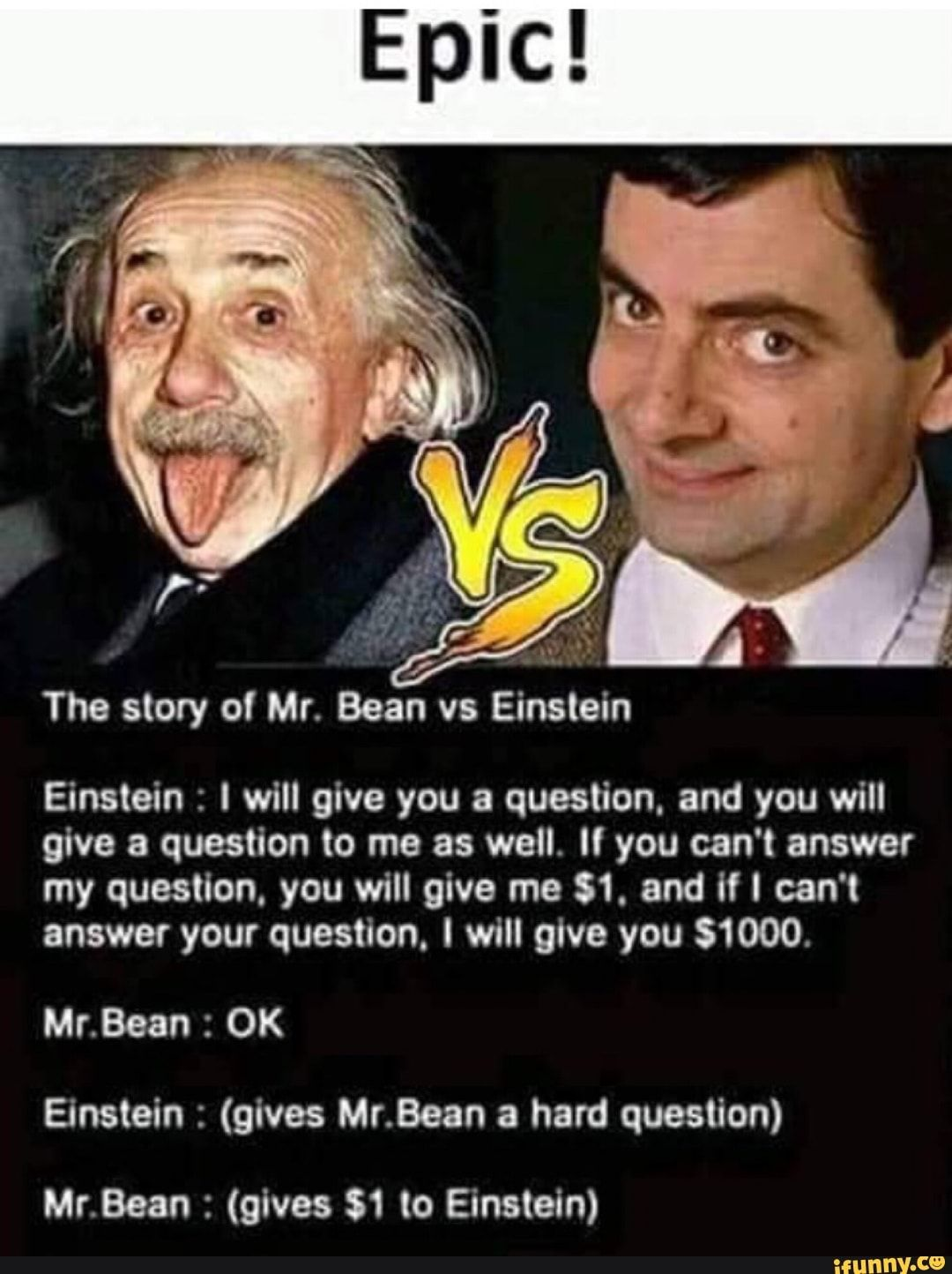 The Story Of Mr Bean Vs Einstein Einstein I Will Give You A Question And You
