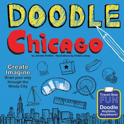 Photo of Doodle Chicago: Create. Imagine. Draw Your Way Through the Windy City. (Doodle Books) Jerome Pohlen 0983812152 9780983812159 Doodle Chicago: Create. Imagine. Draw Your Way Through the Windy City. (Doodle Books)