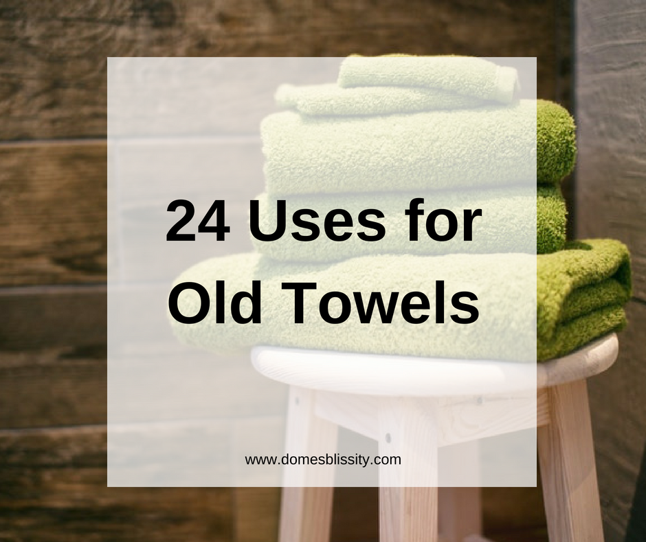 24 Uses For Old Towels Old Towels Towel Recycled Towels