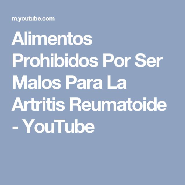 Alimentos prohibidos por ser malos para la artritis reumatoide youtube artrosis pinterest - Alimentos para mejorar la artrosis ...
