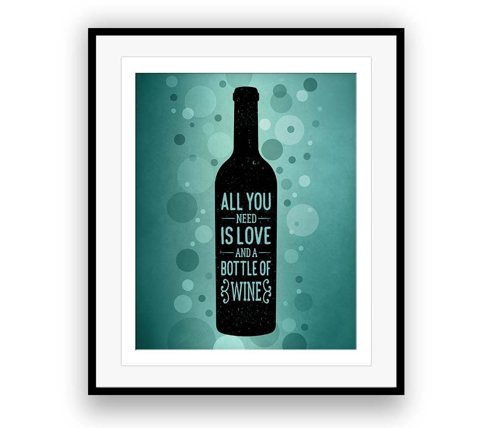 All You Need is Love and a Bottle of Wine Wine Bar Sign