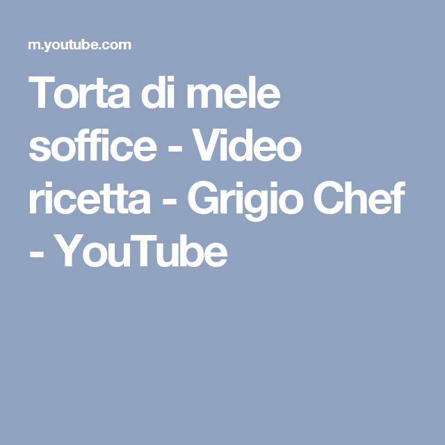 Torta di mele soffice - Video ricetta - Grigio Chef - YouTube