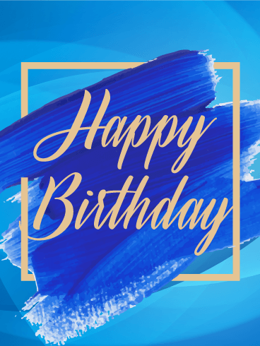 Blue Paint Happy Birthday Card If You Know A Classy Man Who Is