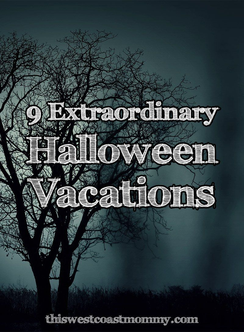 9 Extraordinary Halloween Vacations | This West Co