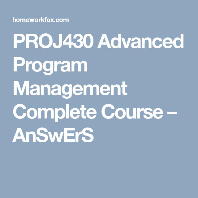 PROJ430 Advanced Program Management Complete Course – AnSwErS