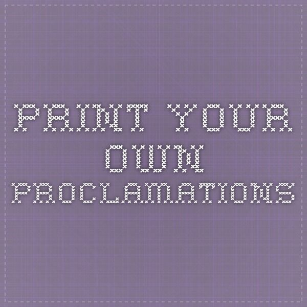 print your own proclamations