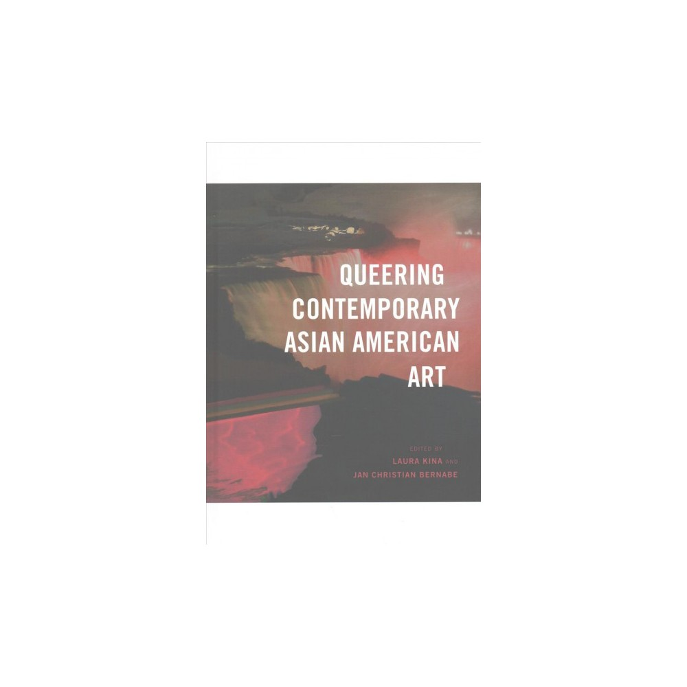 Queering Contemporary Asian American Art (Hardcover)