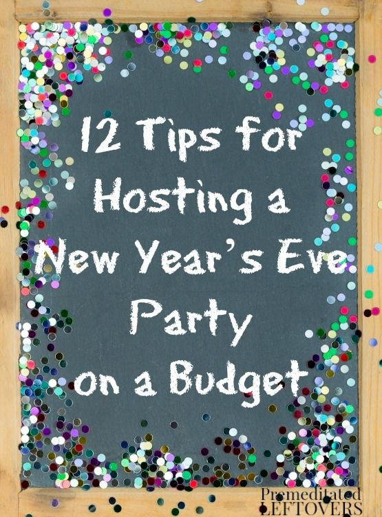 12 Tips For Hosting A New Year S Eve Party On A Budget Frugal
