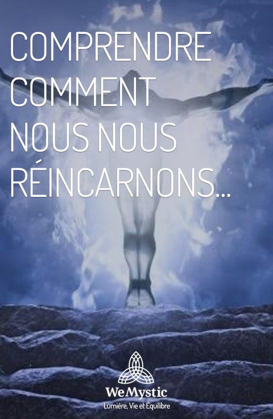 Comprendre Comment Nous Nous Reincarnons Wemystic France Vie Anterieure Guide Spirituel Vie Spirituelle