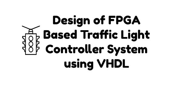 design and implementation of fpga based traffic light