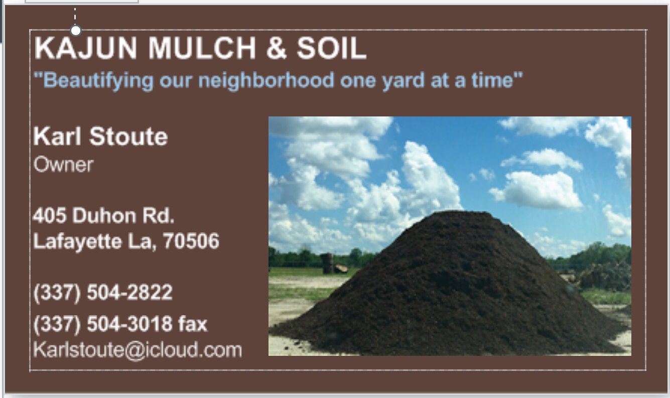 The best Mulch & Soil you can find in south Louisiana. You'll be able to grow ANYTHING in the garden soil!