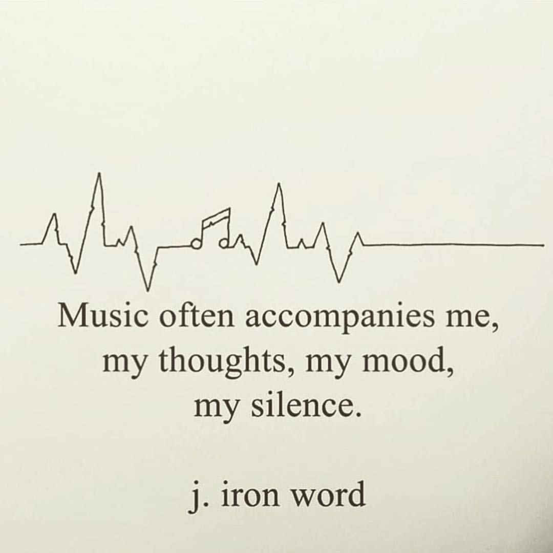 Music Can Keep Me Company In Any And Every Emotion Speaks To My