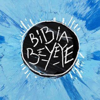 Ed Sheeran Bibia Be Ye Ye Lyrics Translation Com Imagens