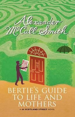 Google Image Result for http://covers.booktopia.com.au/big/9781846972539/bertie-s-guide-to-life-and-mothers.jpg