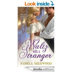 Waltz With a Stranger - Kindle edition by Pamela Sherwood. Literature & Fiction Kindle eBooks @ Amazon.com.
