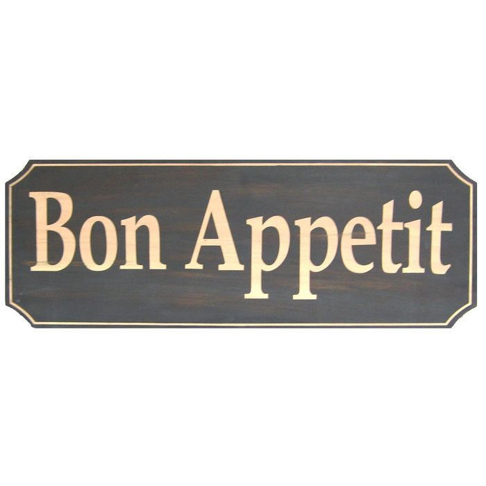 Bon Appetit   Enjoy Your Meal! This Bon Appetit Wood Sign Is Sure To Add A  Touch Of Stylish Flair To Your Kitchen Or Dining Room Decor.