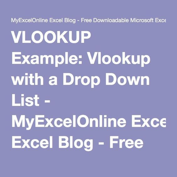 VLOOKUP Example Vlookup with a Drop Down List - MyExcelOnline Excel