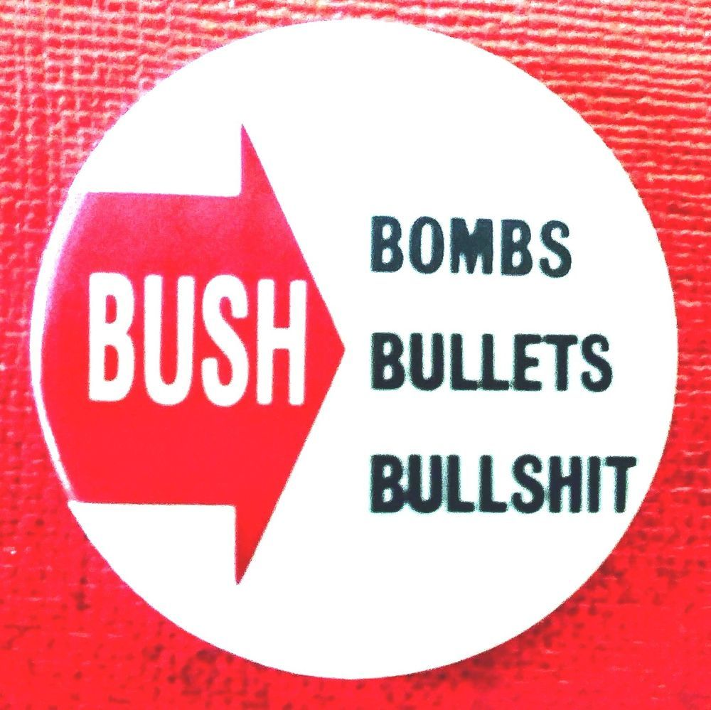 BOMBS BULLETS BULLSHIT - 1987 George H.W.Bush Protest button of his nomination