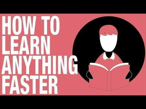 How To Learn Anything Faster 5 Tips To Increase Your Learning