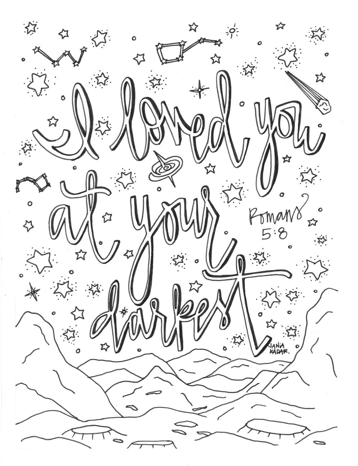 I Loved You At Your Darkest Coloring Page By Theprintsofpeacebook
