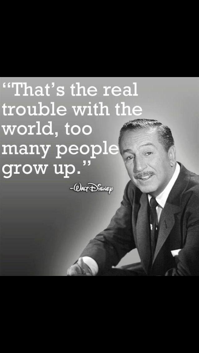 Never Grow Up So True Disney Pinterest Disney Quotes