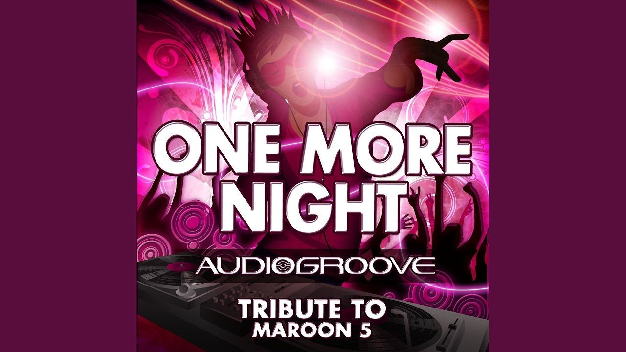 One More Night Tribute To Maroon 5 One More Night Tribute To Maroon 5 Audiogroove One More Night Tribute To Maroon 5 20 One More Night Maroon 5 Tribute