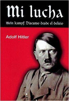 Resumen Y Comentarios De Mi Lucha Mein Kampf De Adolfo Hitler