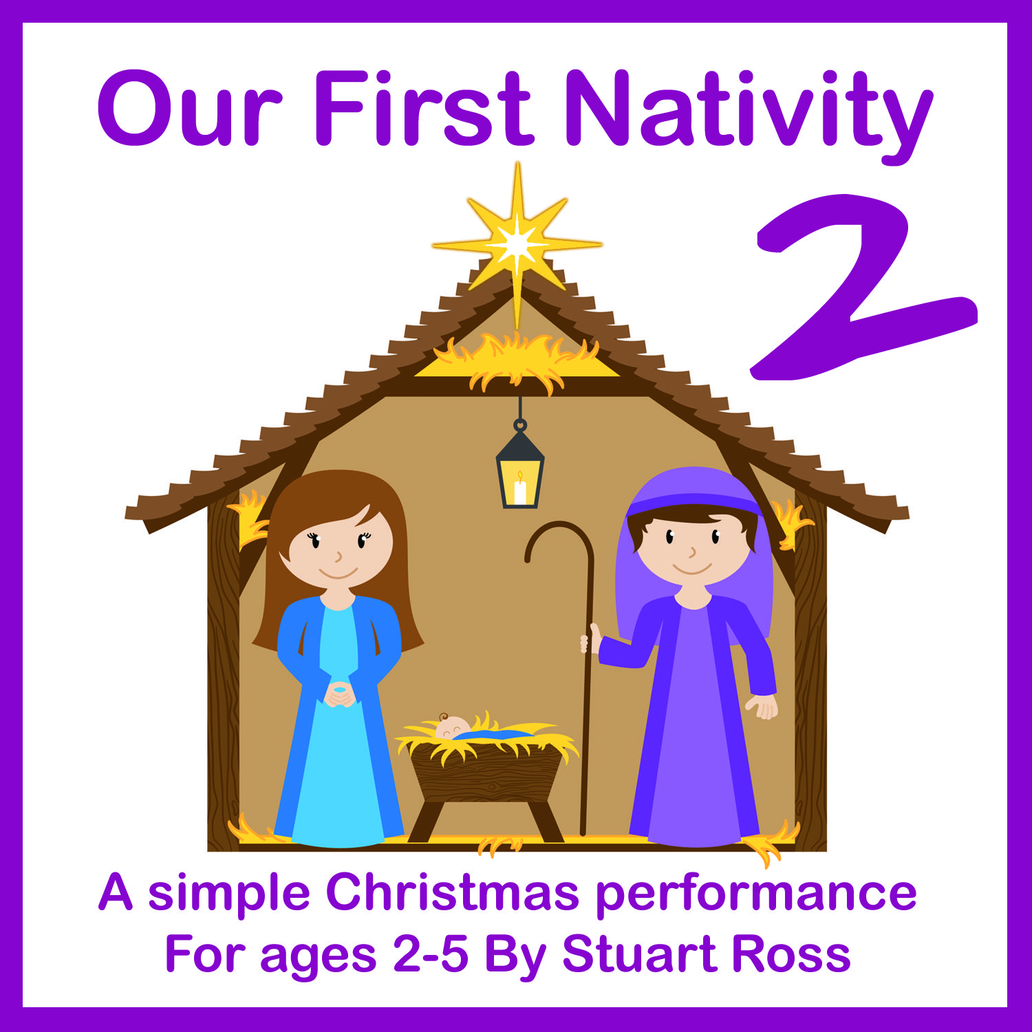 Our First Nativity TWO Super simple nativity play script