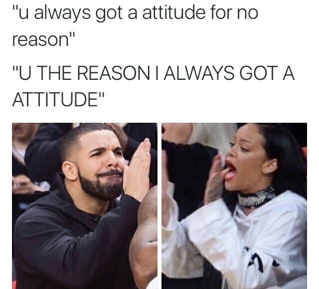 STOP TELLING ME I HAVE AN ATTITUDE LITERALLY JUST STOP TALKING TO ME