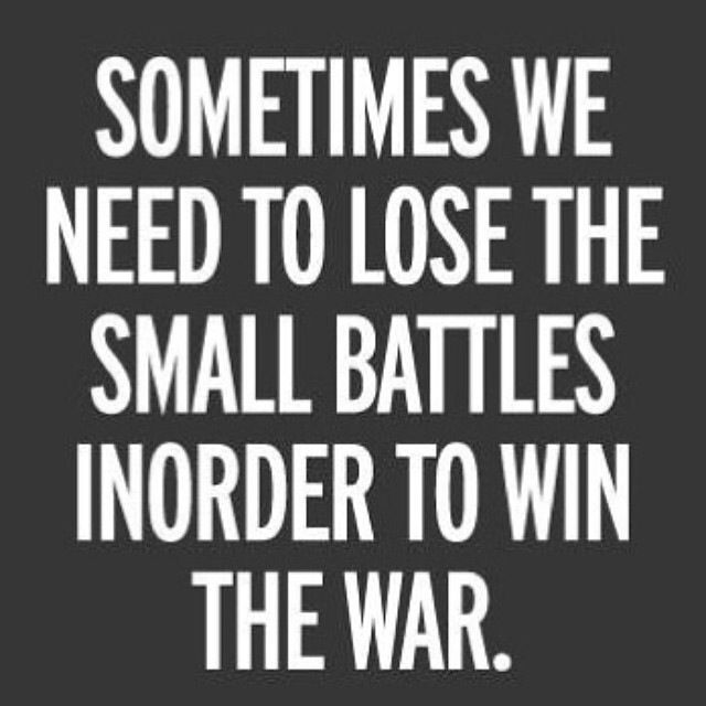 Don T Worry About The Battles You Ve Lost Focus On Winning The War War Quotes Words Words Quotes