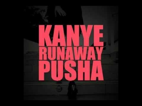 Kanye West Runaway Feat Pusha T Lyrics Pusha T Kanye Kanye West